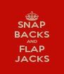 SNAP BACKS AND FLAP JACKS - Personalised Poster A4 size