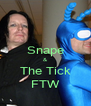 Snape & The Tick FTW - Personalised Poster A4 size