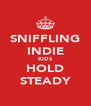 SNIFFLING INDIE KIDS HOLD STEADY - Personalised Poster A4 size
