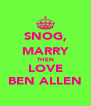 SNOG, MARRY THEN LOVE BEN ALLEN - Personalised Poster A4 size
