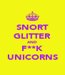 SNORT GLITTER AND F**K UNICORNS - Personalised Poster A4 size