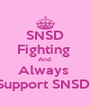 SNSD Fighting  And  Always  Support SNSD  - Personalised Poster A4 size