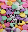 SO CALL ME MAYBE ? - Personalised Poster A4 size