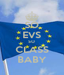 SO EVS SO CLASS BABY - Personalised Poster A4 size