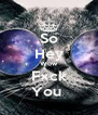 So Hey Wow F×ck You  - Personalised Poster A4 size