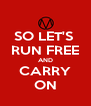 SO LET'S  RUN FREE AND CARRY ON - Personalised Poster A4 size