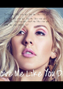 So love me like you do, love me like you do Love me like you do, love me like you do Touch me like you do, touch me like you do What are - Personalised Poster A4 size