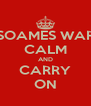 SOAMES WAR CALM AND CARRY ON - Personalised Poster A4 size