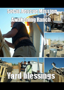 SoCal. Rescue Mission Awakening Ranch  Yard blessings  - Personalised Poster A4 size