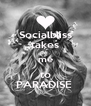Socialbliss takes me to PARADISE  - Personalised Poster A4 size