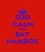 SOD CALM AND EAT HARIBOS - Personalised Poster A4 size