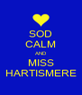 SOD CALM AND MISS HARTISMERE - Personalised Poster A4 size
