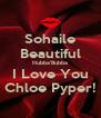 Sohaile Beautiful Hubba'Bubba I Love You Chloe Pyper! - Personalised Poster A4 size