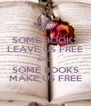 SOME BOOKS LEAVE US FREE AND  SOME BOOKS MAKE US FREE - Personalised Poster A4 size
