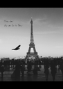 Some day...     We can go to Paris - Personalised Poster A4 size
