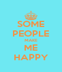 SOME PEOPLE MAKE ME HAPPY - Personalised Poster A4 size