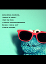 Some times me think, 'what is a friend?' Then me think, 'Friend is someone to share  the last cookie with' -Cookie Monster - Personalised Poster A4 size