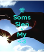 Soms Sien Jy My <3 - Personalised Poster A4 size