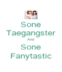 Sone Taegangster And Sone Fanytastic - Personalised Poster A4 size