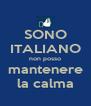 SONO ITALIANO non posso mantenere la calma - Personalised Poster A4 size