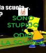 SONO STUPIDO E ODIO LA SCUOLA - Personalised Poster A4 size