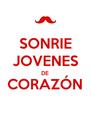 SONRIE JOVENES DE CORAZÓN  - Personalised Poster A4 size