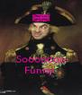 Sooooooo Funny  - Personalised Poster A4 size