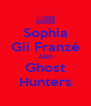 Sophia Gii Franzé AND Ghost Hunters - Personalised Poster A4 size