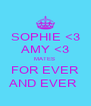 SOPHIE <3 AMY <3 MATES  FOR EVER AND EVER  - Personalised Poster A4 size
