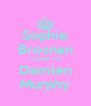 Sophie Brosnan Loves <3 Damien Murphy - Personalised Poster A4 size