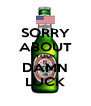 SORRY ABOUT YOUR DAMN LUCK - Personalised Poster A4 size