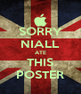 SORRY NIALL ATE THIS POSTER - Personalised Poster A4 size