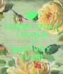 SORRY THAT I STOLE THE BEST BOY EVER! - Personalised Poster A4 size