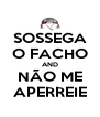 SOSSEGA O FACHO AND NÃO ME APERREIE - Personalised Poster A4 size