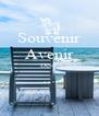 Souvenir Avenir Désir ...  - Personalised Poster A4 size