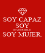 SOY CAPAZ SOY INVENCIBLE SOY MUJER.  - Personalised Poster A4 size