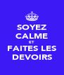 SOYEZ CALME ET FAITES LES DEVOIRS - Personalised Poster A4 size