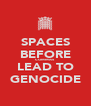 SPACES BEFORE COMMAS LEAD TO GENOCIDE - Personalised Poster A4 size