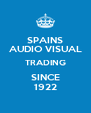 SPAINS AUDIO VISUAL TRADING SINCE 1922 - Personalised Poster A4 size
