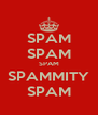 SPAM SPAM SPAM SPAMMITY SPAM - Personalised Poster A4 size