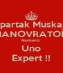 Spartak Muskaj  MANOVRATOR  Numero  Uno Expert !! - Personalised Poster A4 size