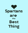 Spartans are  the Best Thing - Personalised Poster A4 size