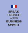 SPEAK FRENCH AND BE BUSINESS SMART - Personalised Poster A4 size