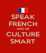 SPEAK FRENCH AND BE CULTURE SMART - Personalised Poster A4 size
