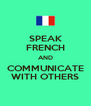 SPEAK FRENCH AND COMMUNICATE WITH OTHERS - Personalised Poster A4 size