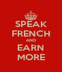SPEAK FRENCH AND EARN MORE - Personalised Poster A4 size