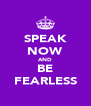 SPEAK NOW AND BE FEARLESS - Personalised Poster A4 size
