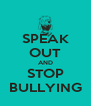 SPEAK OUT AND STOP BULLYING - Personalised Poster A4 size