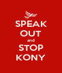 SPEAK OUT and STOP KONY - Personalised Poster A4 size