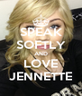 SPEAK SOFTLY AND LOVE JENNETTE - Personalised Poster A4 size